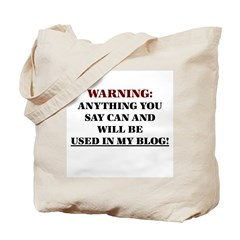 Anything You Say Will be Used Tote Bag