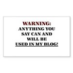 Anything You Say Will be Used Sticker (Rectangle 1