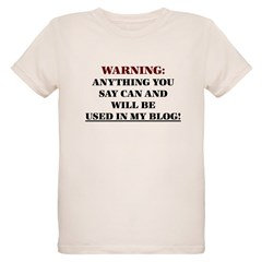 Anything You Say Will be Used T-Shirt