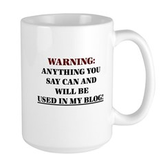 Anything You Say Will be Used Large Mug