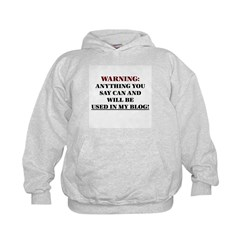 Anything You Say Will be Used Hoodie