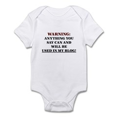 Anything You Say Will be Used Infant Bodysuit