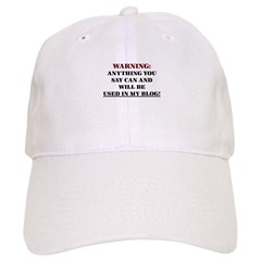 Anything You Say Will be Used Baseball Cap