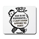 Gas is So Expensive... Mousepad