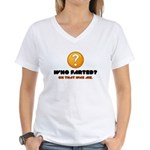 Who Farted? Oh That Was Me Women's V-Neck T-Shirt