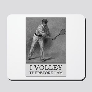 I Volley Therefore I Am - Tennis Mousemat