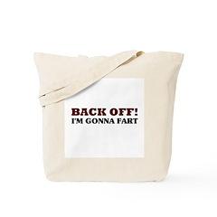 Back Off! I'm Gonna Fart Tote Bag