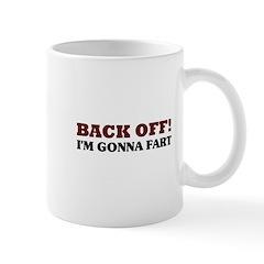 Back Off! I'm Gonna Fart Mug