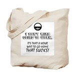 I Don't Mind Going to Work... Tote Bag