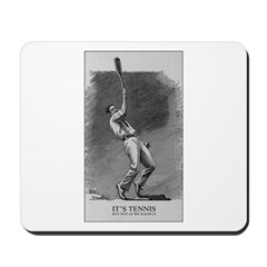 It's Tennis Mouse Pad