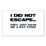 I Did Not Escape Sticker (Rectangle 50 pk)