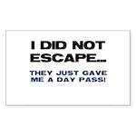 I Did Not Escape Sticker (Rectangle 10 pk)
