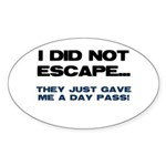 I Did Not Escape Sticker (Oval)