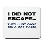 I Did Not Escape Mousepad