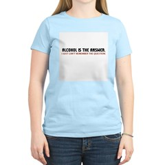 Alcohol Is The Answer Women's Light T-Shirt