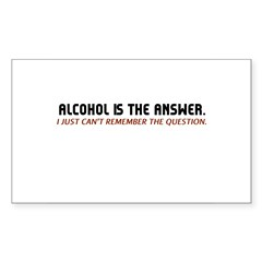 Alcohol Is The Answer Sticker (Rectangle)