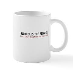 Alcohol Is The Answer Mug
