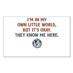 I'm In My Own Little World... Sticker (Rectangle 5
