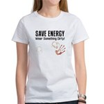 Save Energy Wear Dirty Women's T-Shirt
