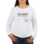 Save Energy Wear Dirty Women's Long Sleeve T-Shirt