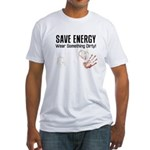 Save Energy Wear Dirty Fitted T-Shirt