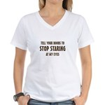 Tell Your Boobs to Stop Staring Women's V-Neck T-S