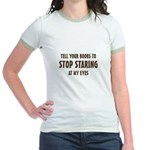 Tell Your Boobs to Stop Staring Jr. Ringer T-Shirt