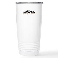 I'm Not Anti-Social... Stainless Steel Travel Mug