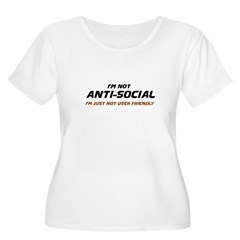 I'm Not Anti-Social... T-Shirt