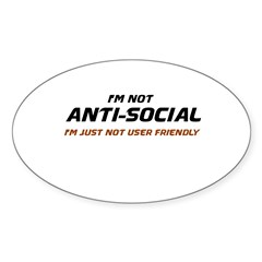 I'm Not Anti-Social... Sticker (Oval)