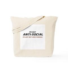 I'm Not Anti-Social... Tote Bag