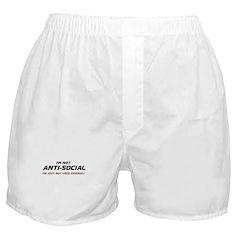 I'm Not Anti-Social... Boxer Shorts