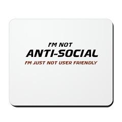 I'm Not Anti-Social... Mousepad