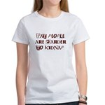Fat People are Harder to Kidnap Women's T-Shirt