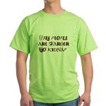 Fat People are Harder to Kidnap Green T-Shirt