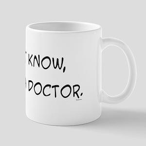 I'm Not a Doctor Mug