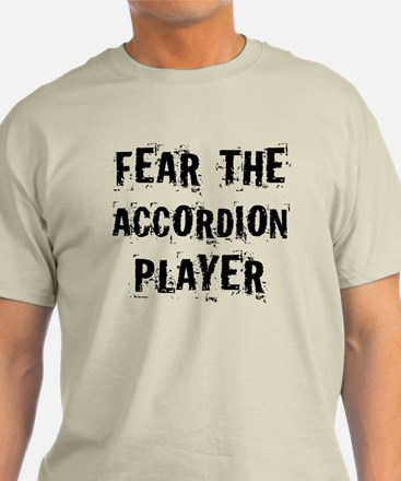 Fear The Accordion Player T-Shirt