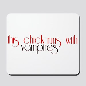 This Chick Runs With Vampires Mousepad