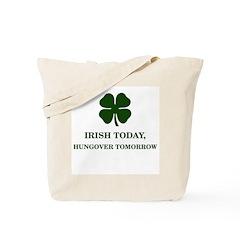 Irish Today Hungover Tomorrow Tote Bag