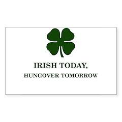 Irish Today Hungover Tomorrow Decal
