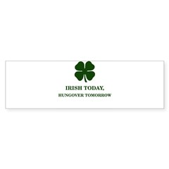 Irish Today Hungover Tomorrow Bumper Sticker