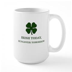 Irish Today Hungover Tomorrow Large Mug