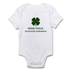 Irish Today Hungover Tomorrow Infant Bodysuit