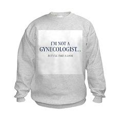 I'm Not a Gynecologist Sweatshirt
