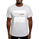 Believe It or Not Light T-Shirt
