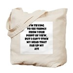 I'm Trying To See Things... Tote Bag