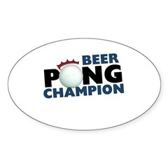 Beer Pong Champion Sticker (Oval)
