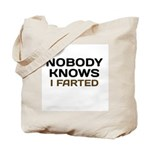 Nobody Knows I Farted Tote Bag