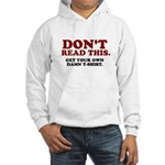 Don't Read This... Hooded Sweatshirt