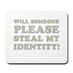 Steal My Identity Mousepad